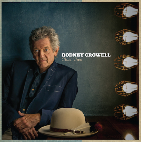 "Rodney Crowell's ""Close Ties"""