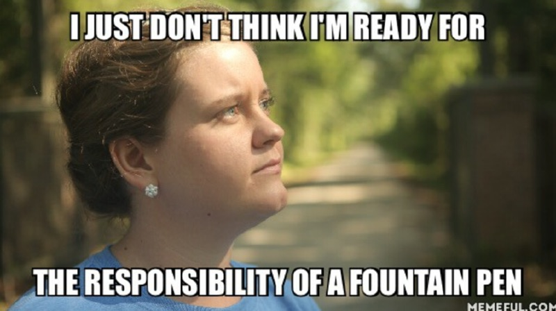 Her coworkers overheard a phone conversation I had with her where I tried to convince her of the goodness of fountain pens, sonthey created the above meme