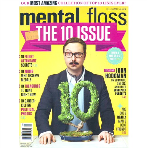 1.  MENTAL FLOSS Y'all. I LOVE this magazine. LOVE. It is one of the only magazines I read monthly, and kind of get sad when I'm done with the issue.  It's so random and quirky. It feels like it was made for me.