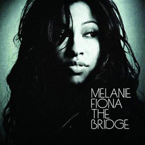 Melanie Fiona •  The Bridge    Mixer, Engineer