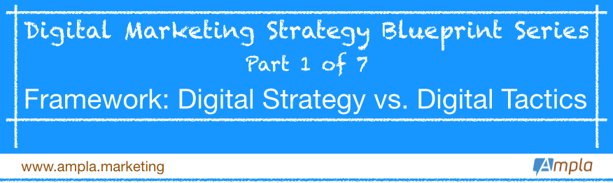 Blueprint digital strategy vs digital tactics ampla marketing blueprint digital strategy vs digital tactics ampla marketing business consulting llc malvernweather