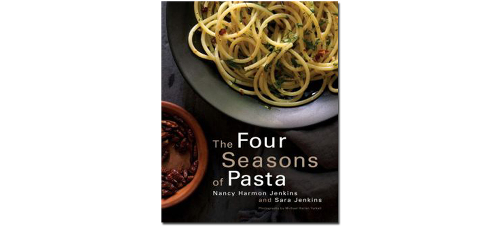 The Four Seasons of Pasta by Nancy Harmon Jenkins and Sara Jenkins