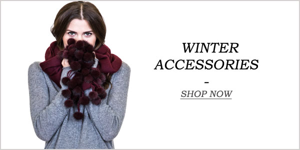 WINTER ACCESSORIES STARTING FROM $35