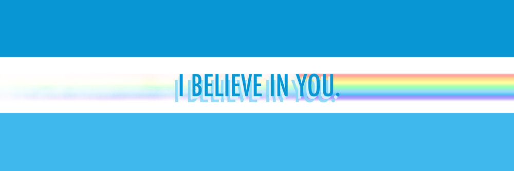 I believe in you. by Eoin Thomas Sharkey