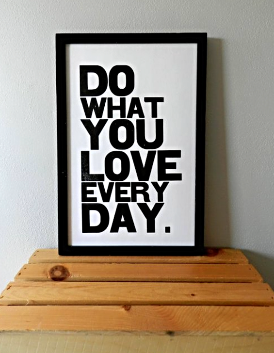 do-what-you-love-every-day-purposeful-print