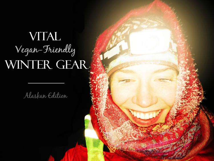 Produce On Parade - Vital Vegan-Friendly Winter Gear, Alaskan Edition - Basics you need to keep warm in the Arctic, just like a born Alaskan!