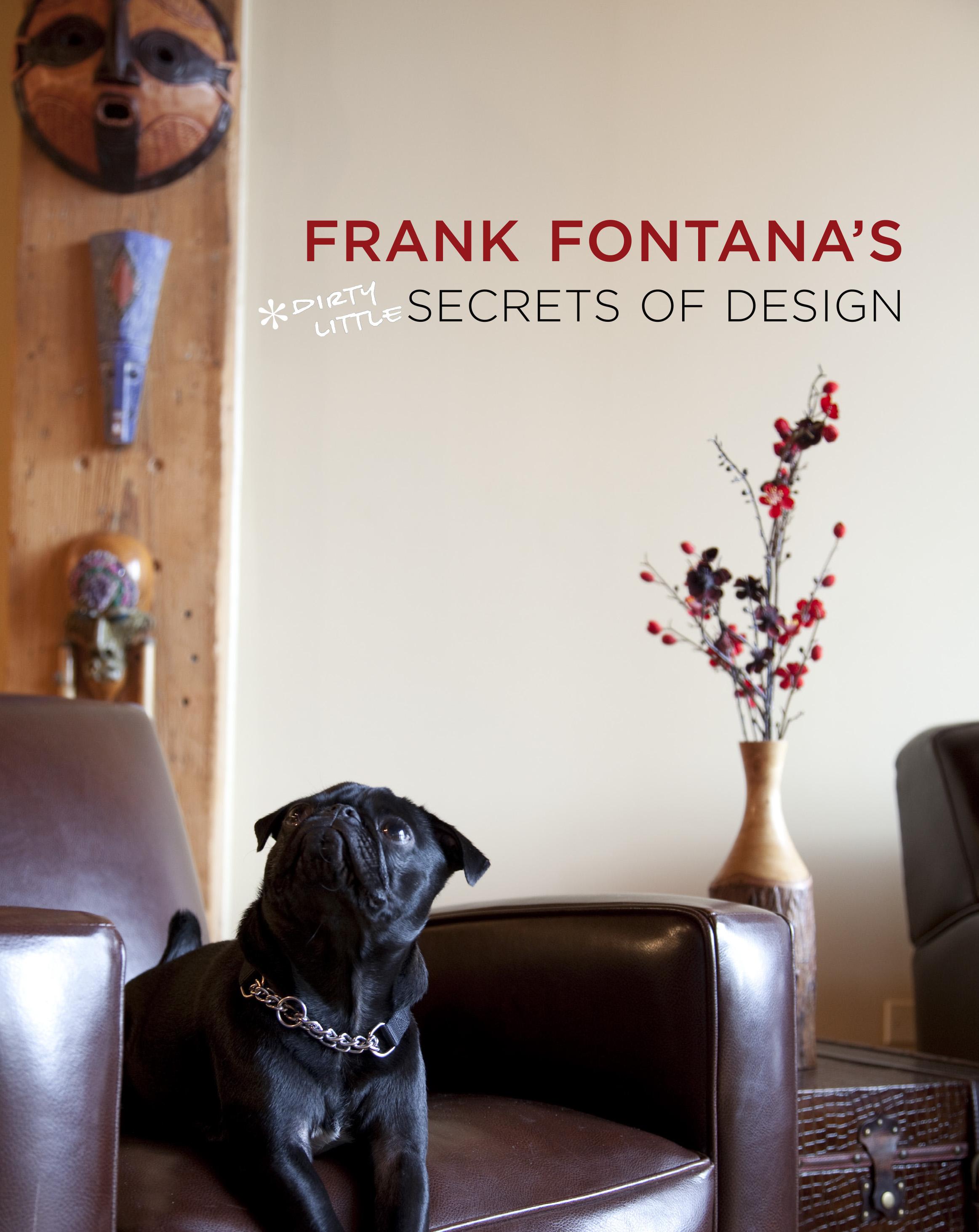 Frank Fontanas Dirty Little Secrets Of Design