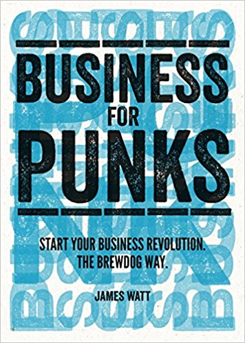 Book Notes Business For Punks Break All The Rules The Brewdog