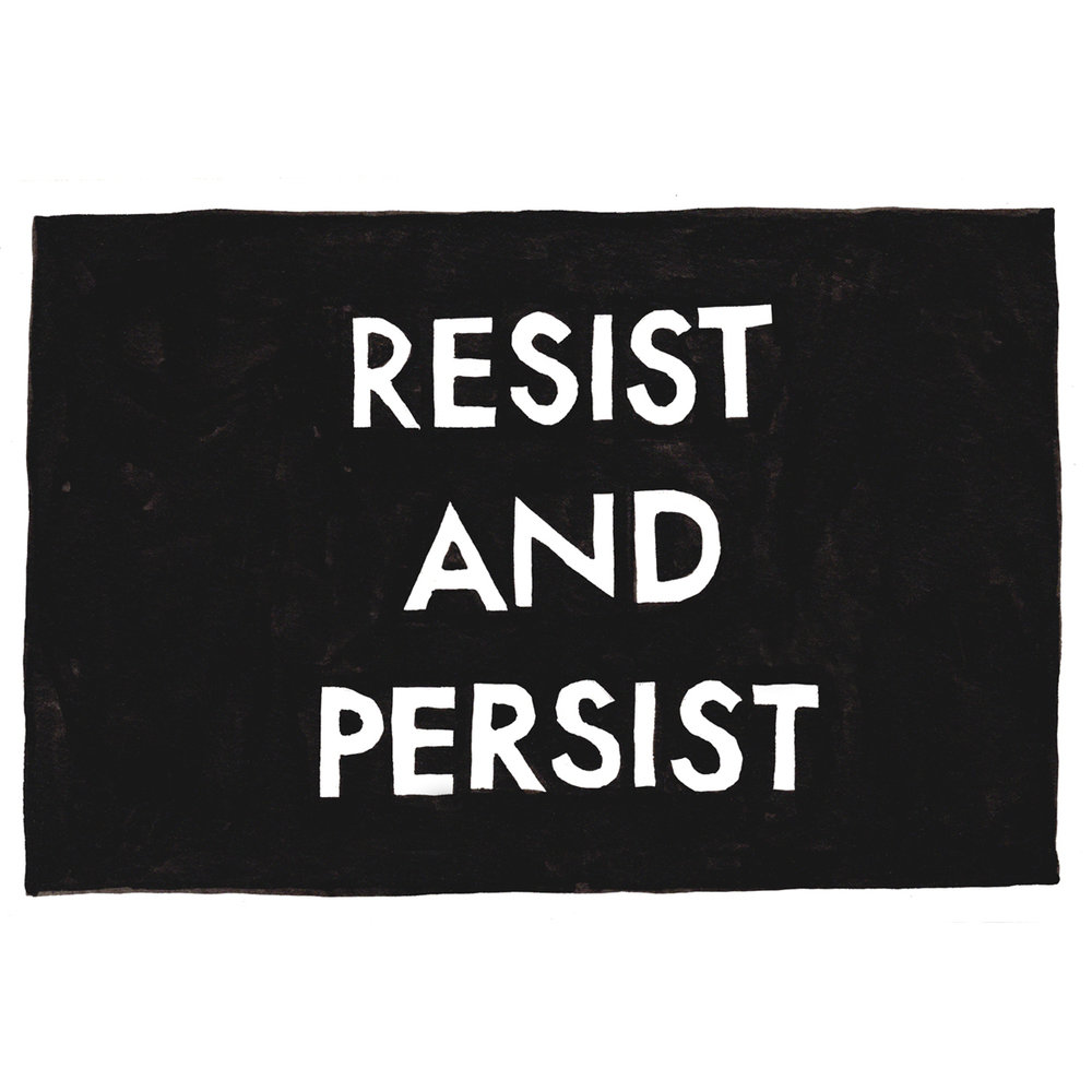 untitled. (resist and persist)  2017  ink on paper postcard  4 x 6 in  unique variant of 5, +2 APs