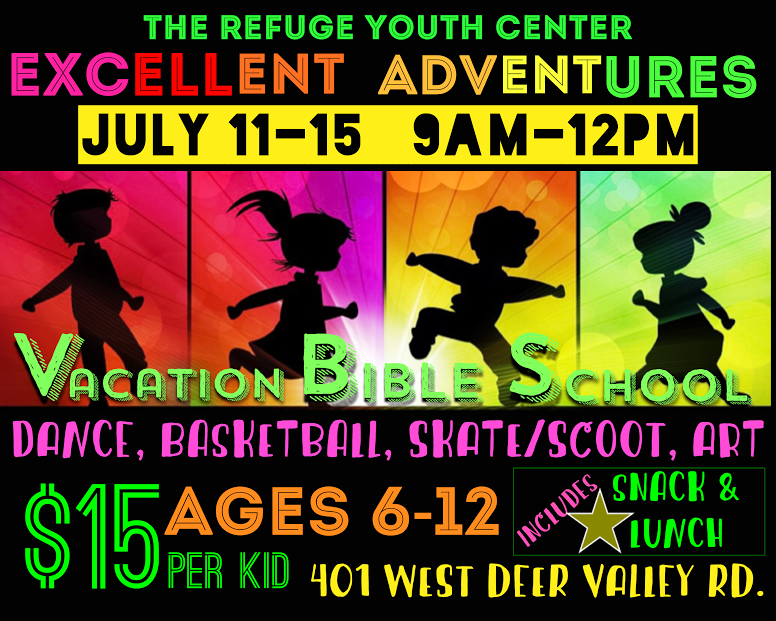 July 11-15th - 9-12pm everyday  >Ages 6-12  >$15 per kid (Includes snack and lunch everyday)  >At the Refuge 401 West Deer Valley Rd.  >Students can choose to participate in: Dance, Basketball, Skate/scoot, or Art  > Questions: Rynata (602)791-9645