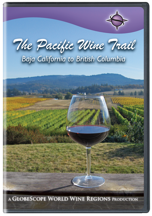 Pacific Wine Trail: Baja California to British Columbia