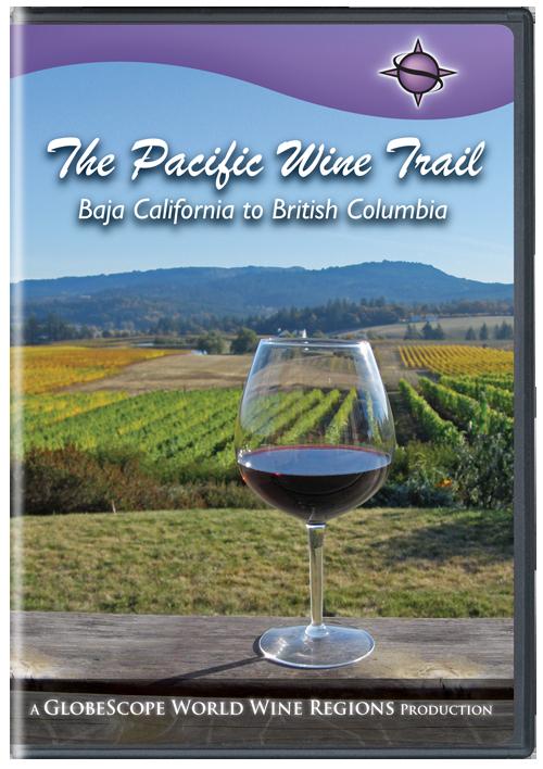 Pacific Wine Trail: Baja California to British Columbia