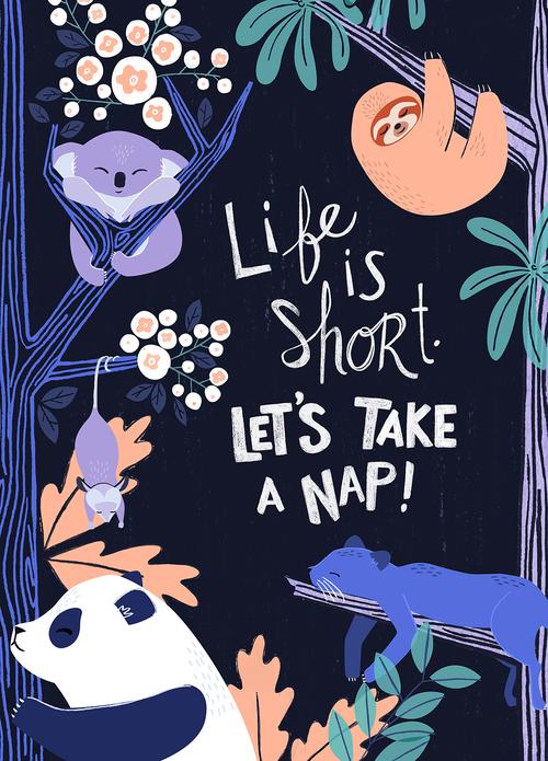 Life-Is-Short-sleepy-animals-katy-tanis.jpg