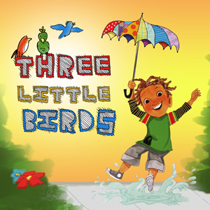 Three Little Birds debut in the Bay Area this weekend.