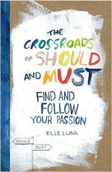 A Copy of The Crossroads of Should and Must by Elle Luna