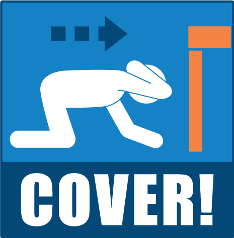 COVER  your head and neck with one arm and hand. If a sturdy table or desk is nearby, crawl underneath it for shelter. If no shelter is nearby, crawl next to an interior wall (away from windows). Stay on your knees; bend over to protect vital organs.