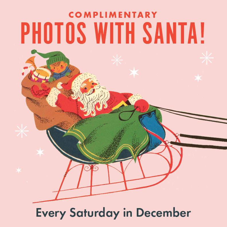 Santa at the Mart! - Santa Claus is coming to the Mart! He will be in Copperfield's from 10:30am until 1:30pm every Saturday of December until Christmas, listening to your little ones' Christmas wishes and taking complimentary photos.