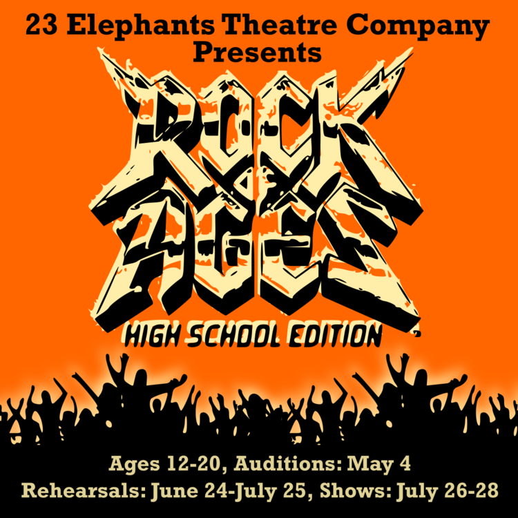 ROCK OF AGES (Ages 12 to 20) - The rock and roll fairy-tale is about to end when German developers sweep into town with plans to turn the fabled Strip into just another capitalist strip mall. Can Drew, Sherri, and the gang save the strip–and themselves–before it's too late? Only the music of hit bands Styx, Journey, Bon Jovi, Whitesnake and more hold the answer. ROCK OF AGES: HIGH SCHOOL EDITION takes you back to the times of big bands with big egos playing big guitar solos and sporting even bigger hair! This Tony Award -nominated Broadway musical features the hits of bands including Night Ranger, REO Speedwagon, Pat Benatar, Twisted Sister, and others.