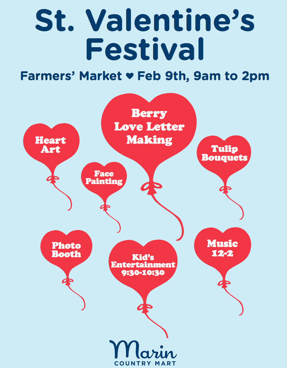 ST. VALENTINE FESTIVALat the Farmer's Market! - FEBRUARY 9, 9am-2pmMeet us at the Farmer's Market for live music plus all kinds of fun and games for the whole family to enjoy!