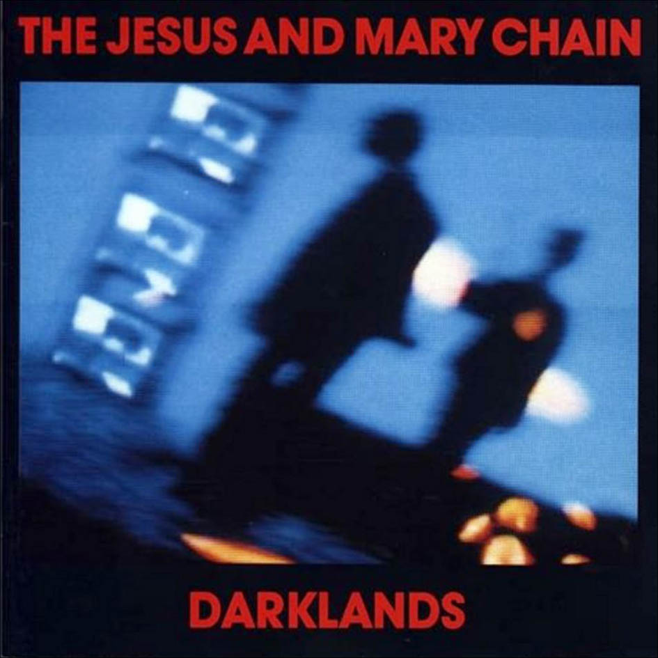 the_jesus_and_mary_chain_-_darklands_(1987)-front.jpg