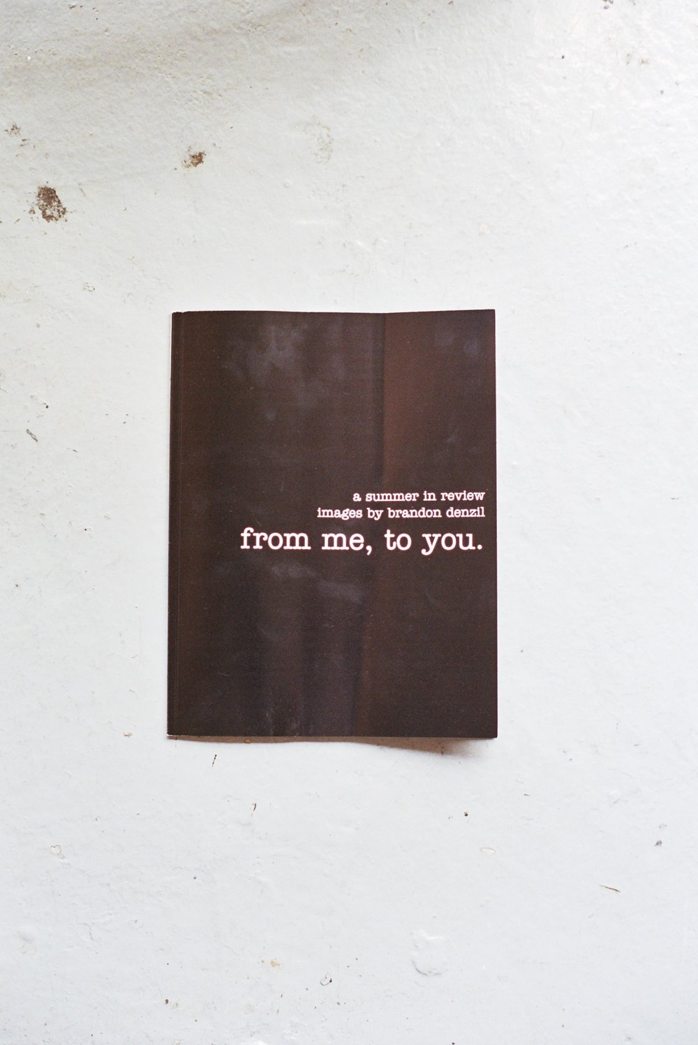 "Cover for ""from me, to you"". It is 8.5×11in and 48-pages, printed on 80# Matte text (118 GSM) paper, with a 80# Semi-gloss (216 GSM) front and back cover. Click the image to be taken to the purchase page."