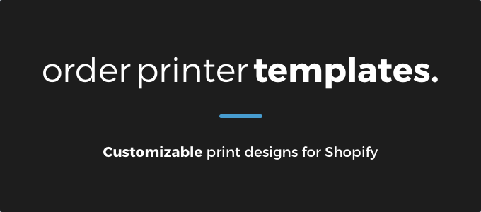 Order Printer Templates for Shopify