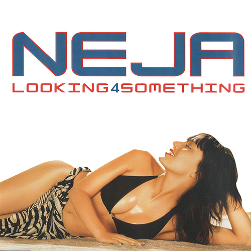 Neja - Looking 4 something.jpg
