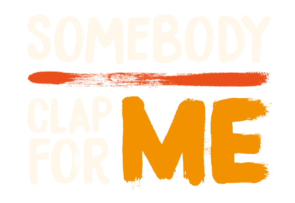 Somebody Clap For Me