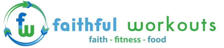Faithful Workouts | Christian Fitness