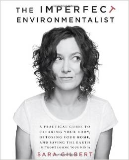 "Sara Gilbert's ""The Imperfect Enviromentalist"""