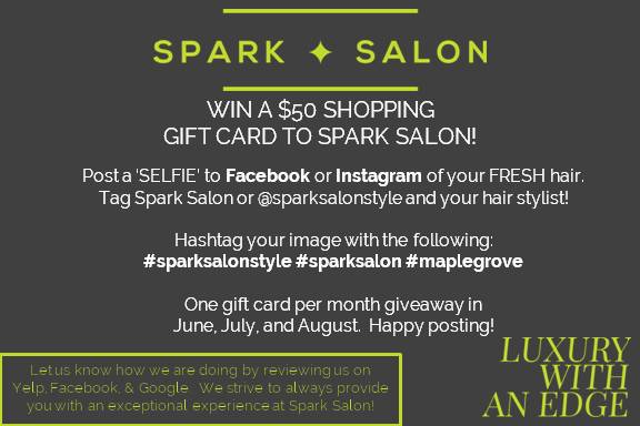 CONTEST SPARK SALON MAPLE GROVE WIN SHOPPING SPREE GIFT CARD SELFIE HASHTAG FACEBOOK INSTAGRAM