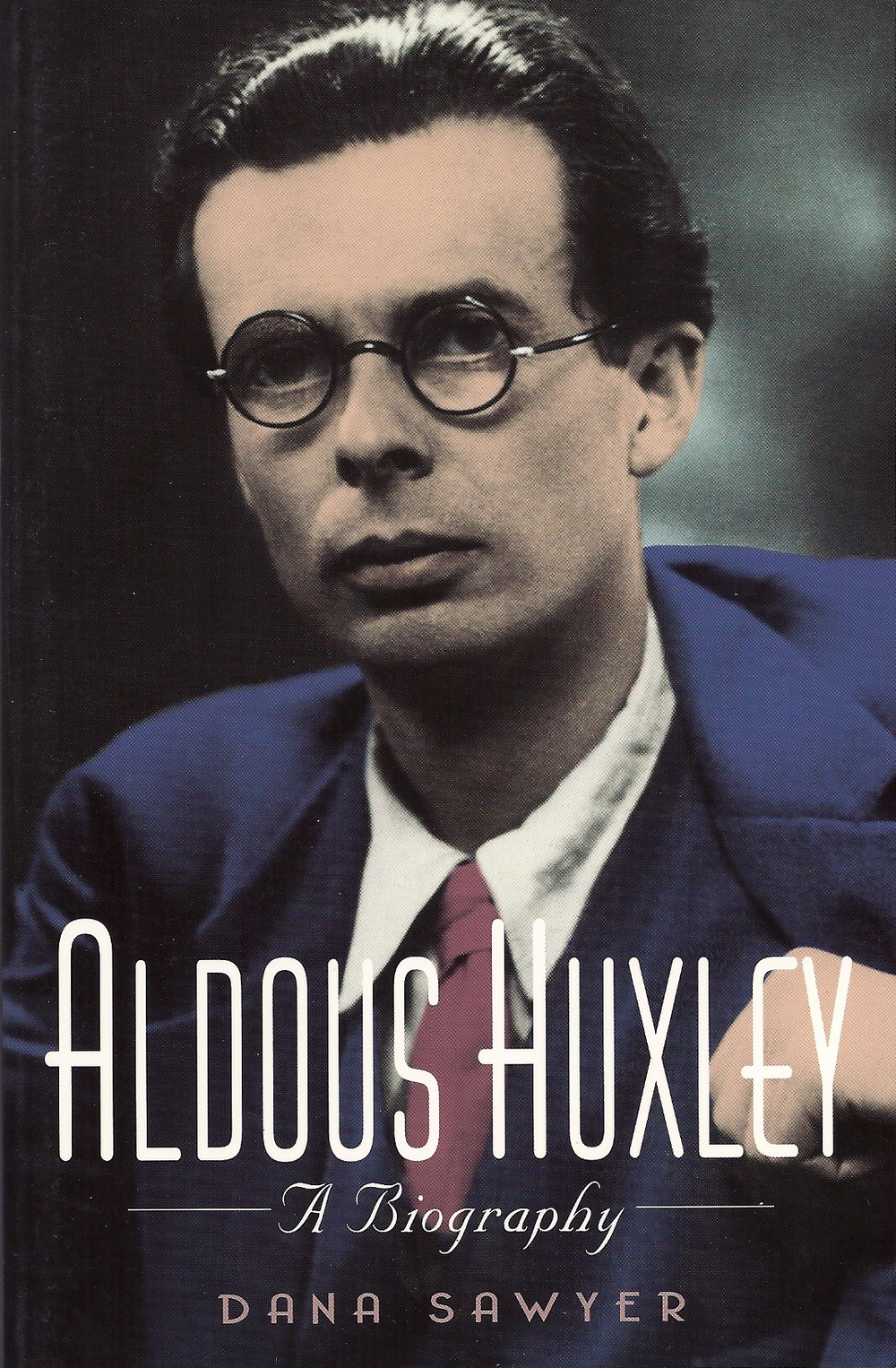 Aldous Huxley, A Biography  (New York: Crossroad Publishing, 2002).