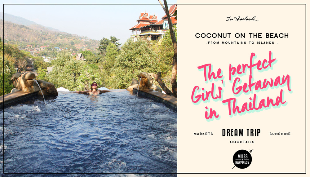 Miles of Happiness - The Perfect Girls' Getaway in Thailand -