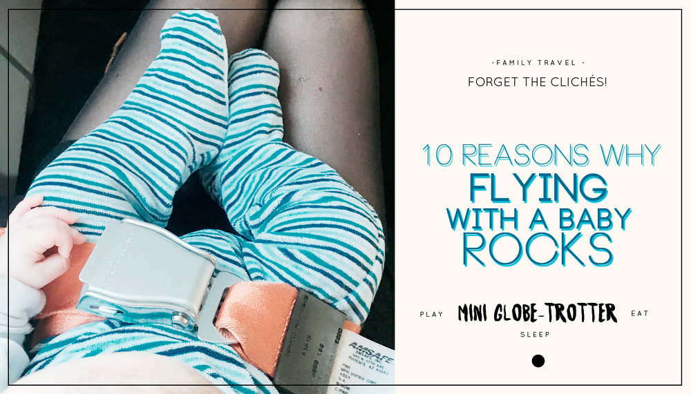 10 reasons why flying with a baby rocks!