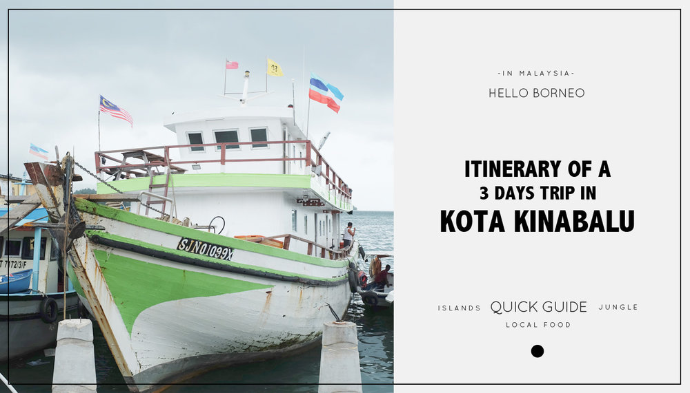 An Adventure in Borneo : Itinerary of a 3 days trip in Kota Kinabalu