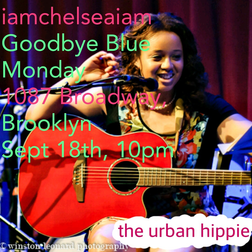Sept 18th, 2014 10pm  iamchelseaiam  Goodbye Blue Monday Brooklyn  1087 Broadway