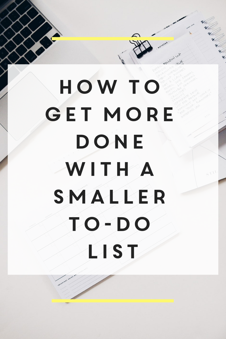 how to get more done   with a smaller   to-do list.png