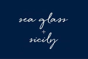 sea glass and sicily.jpg