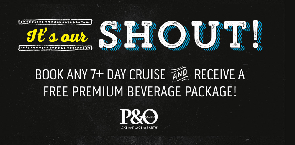 To welcome you to the new era of P&O, we're shouting each Cruiseling a PREMIUM BEVERAGE PACKAGE** on cruises 7 nights or more. Plus for all bookings less than 7 nights everyone receives unlimited soft drinks for every day you cruise.