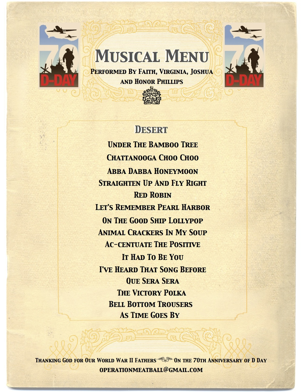 "Faith came up with this menu list. When she meets the veterans she hands them the menu and ask whether they would like a ""three course"" musical dinner, or perhaps just an appetizer or desert.."