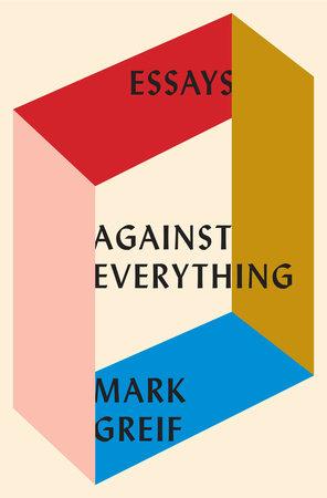 mark greif_against everything.jpg