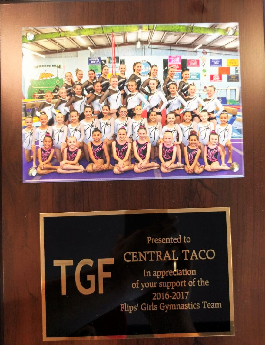 CENTRAL TACO SUPPORT                                                                                                                    2016-2017 FLIPS´ GIRLS GYMNASTICS TEAM