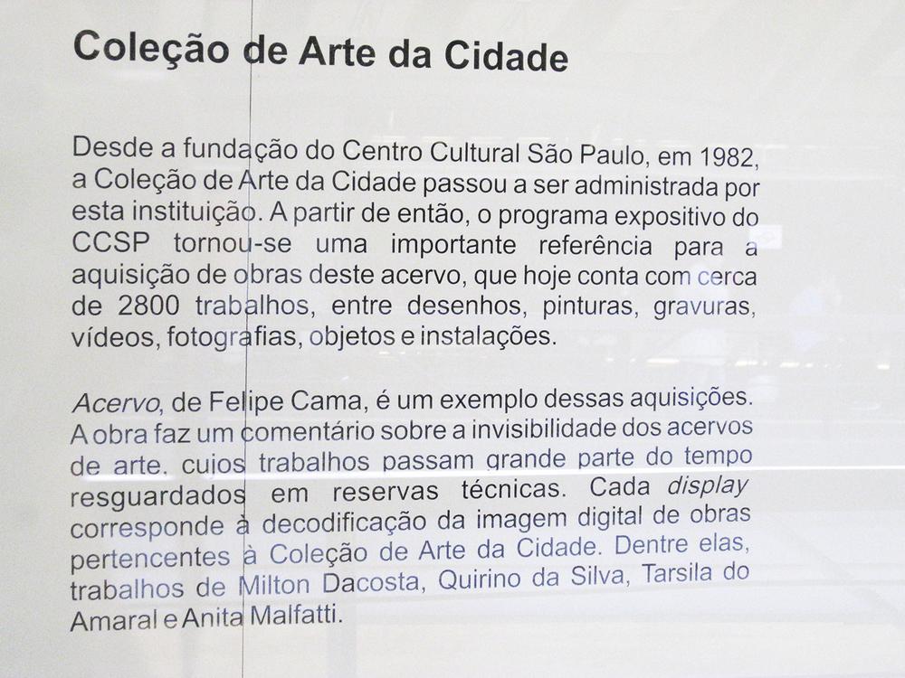 Acervo (2007).  O projeto Vitrine da Coleção de Arte da Cidade , do Centro Cultural São Paulo, dá destaque a obras pertencentes à coleção da Cidade de São Paulo.
