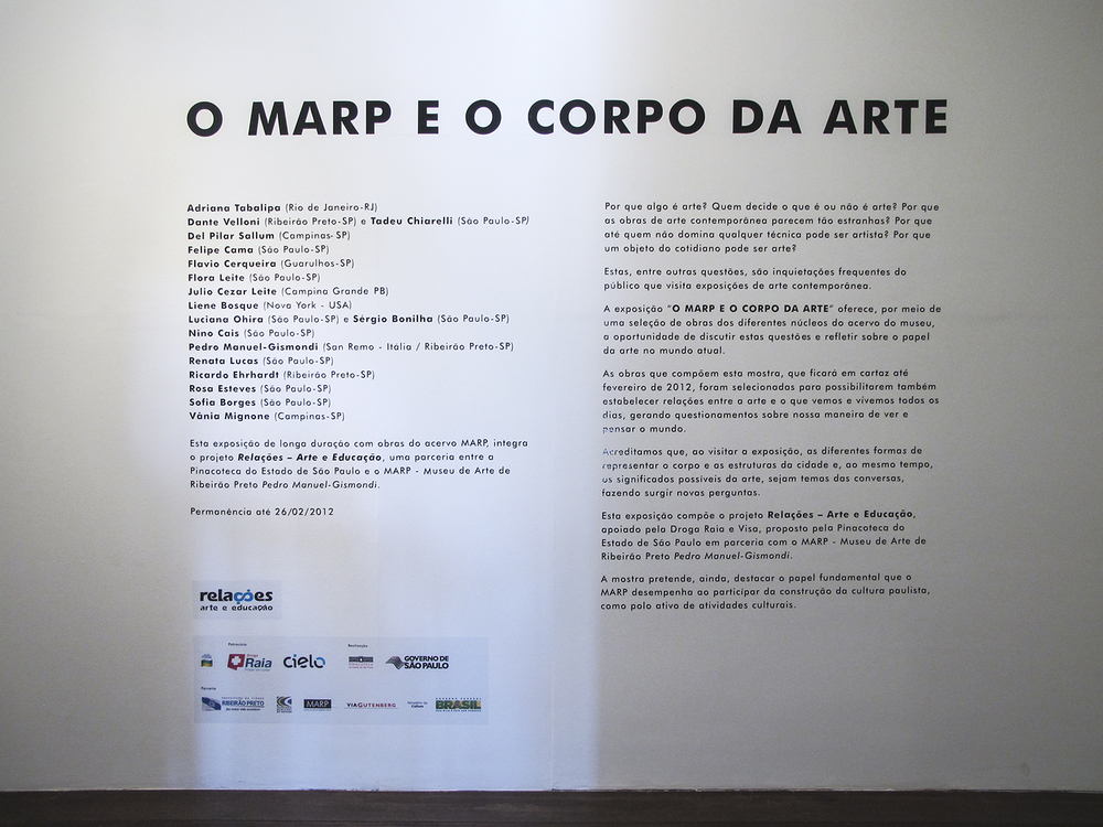 MARP and the Body of Art  : group show at MARP – Ribeirão Preto   Museum of Art  , August 2011.