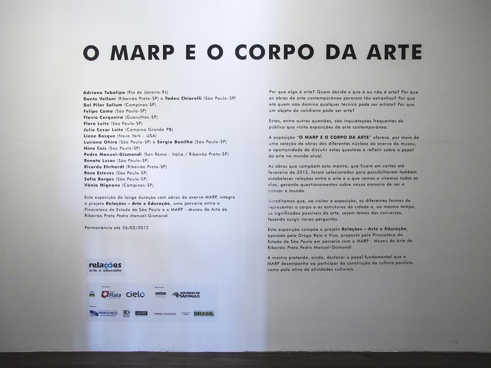 MARP e o Corpo da Arte: exposição coletiva no MARP – Museu de Arte de Ribeirão Preto, agosto de 2011.