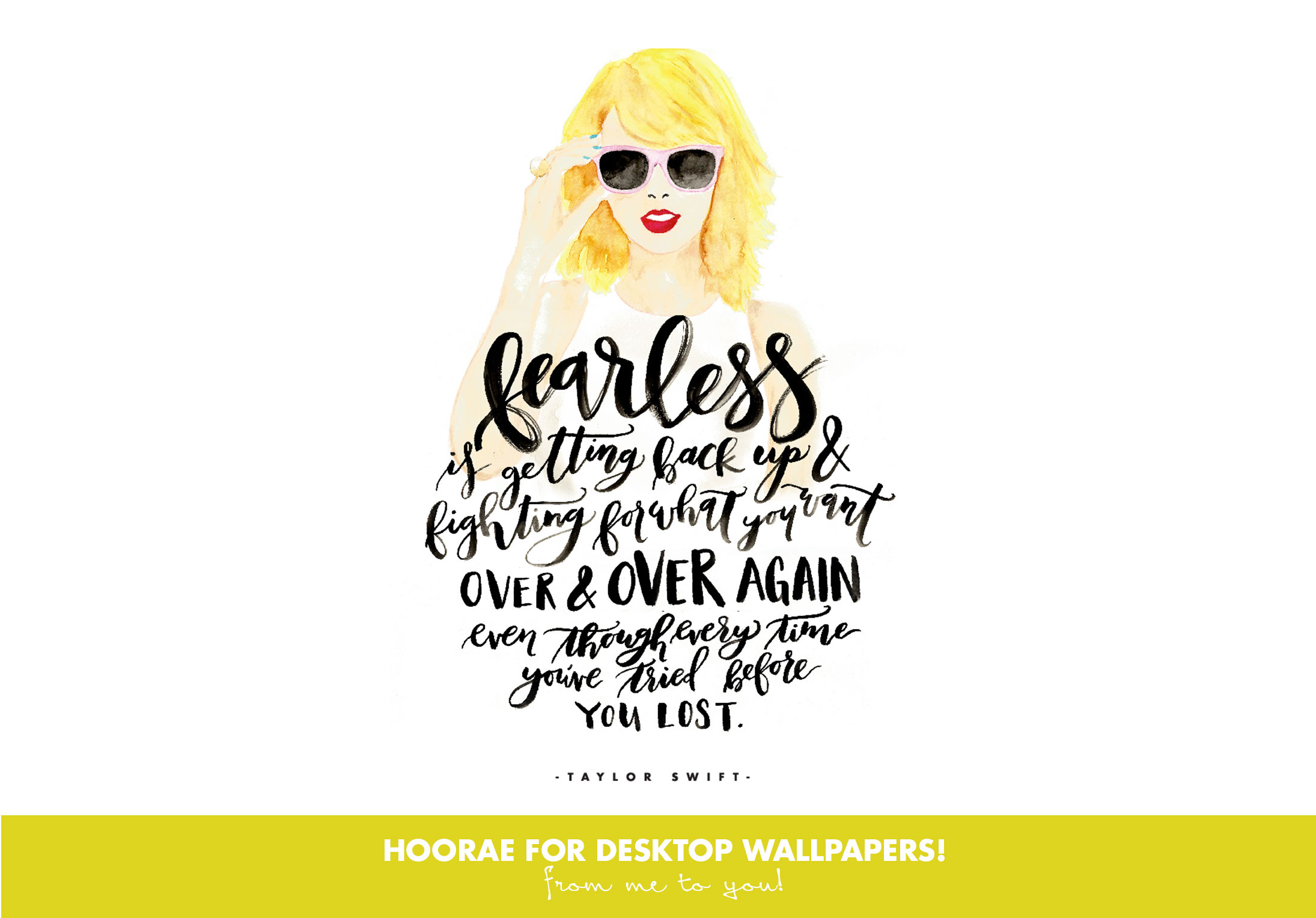 Free Desktop Downloads 3 Taylor Swift Quotes To Make You Fiercely