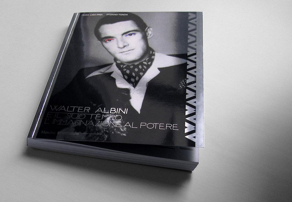 Walter Albini and His Time, 2010. Book design. Edited by Maria Luisa Frisa, Stefano Tonchi. Published by Fondazione Pitti Discovery / Marsilio Editori
