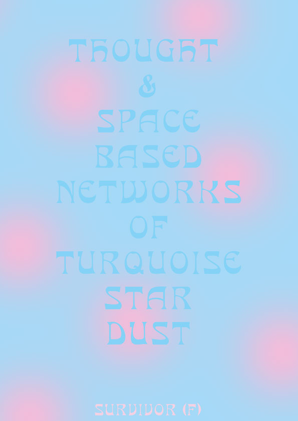 Survivor (F)/  Thought & Space Based Networks Of Turquoise Stardust V1 Giclée print on Hahnemuhle paper, 42 x 29.7 cm 2017