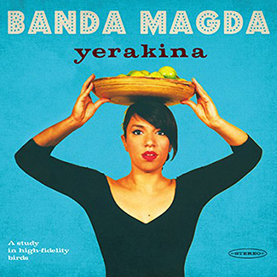 Banda Magda - Yearkina    James first joined Banda Magda as a percussionist on this album, and provided the driving Indian-inspired beat on  Karotseri