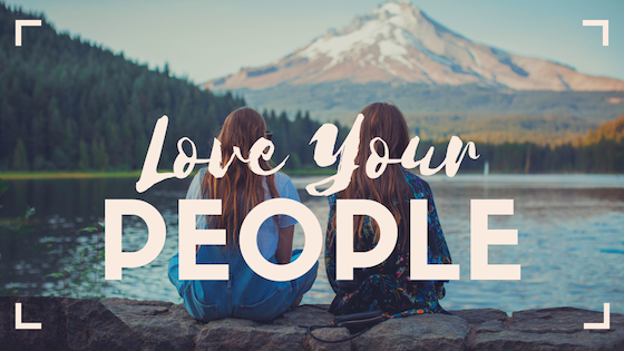 How to Love Your People